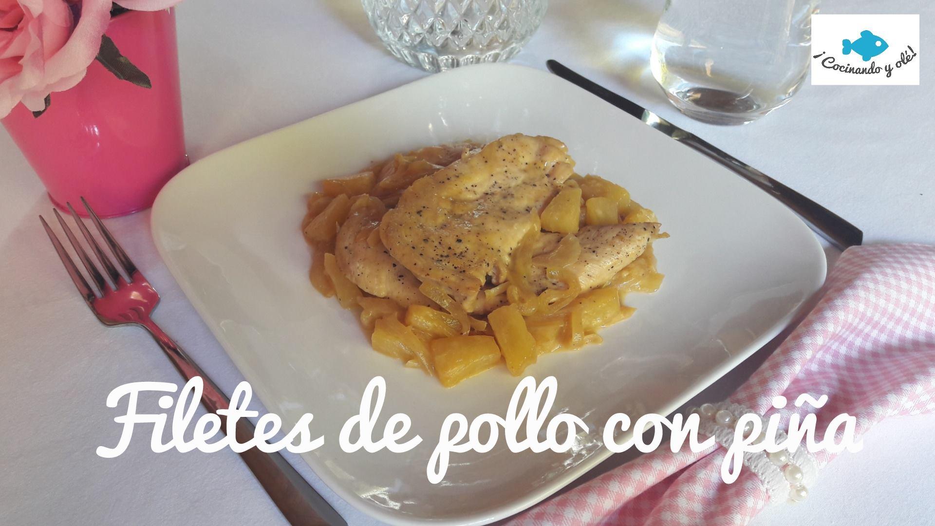 Filetes de pollo con piña